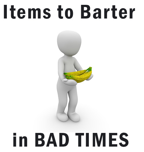 Items to Barter in Bad Times