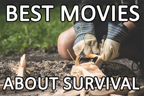 Best Movies About Survival